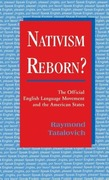 Tatalovich, Raymond: Nativism Reborn? the Official English Language Movement and the American States