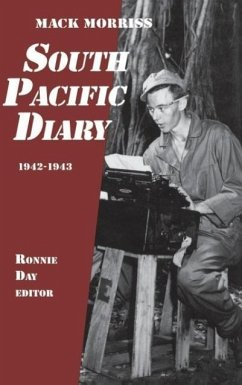 South Pacific Diary, 1942-1943 - Morriss, Mack