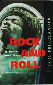 Rock and Roll: A Social History - Friedlander, Paul