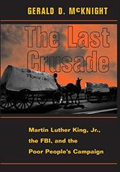 The Last Crusade: Martin Luther King JR., the FBI, and the Poor People's Campaign - McKnight, Gerald D. / Fbi / Poor People's Campaign