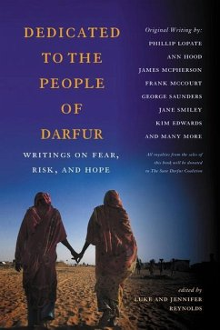 Dedicated to the People of Darfur: Writings on Fear, Risk, and Hope - Saunders, George