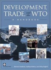 Development, Trade, and the Wto: A Handbook