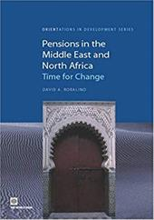 Pensions in the Middle East and North Africa: Time for Change - Whitehouse, Edward / Mataoanu, Anca N. / Robalino, David A.