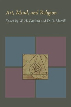 Art, Mind, and Religion: Proceedings of the 1965 Oberlin Colloquium in Philosophy - Herausgeber: Capitan, W. H. Merrill, D. D.