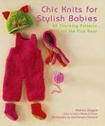 Chic Knits for Stylish Babies: 65 Charming Patterns for the First Year