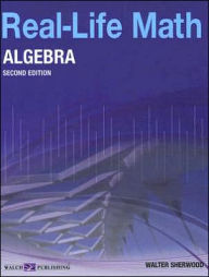 Real-Life Math: Algebra - Walter Sherwood