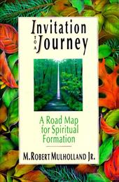 Invitation to a Journey: A Road Map for Spiritual Formation - Mulholland, M. Robert