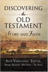 Discovering the Old Testament: Story and Faith - Varughese, Alex / Branson, Robert / Edlin, Jim