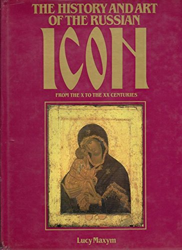 The History and Art of the Russian Icon from the X to the XX Centuries