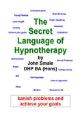 The Secret Language of Hypnotherapy - Smale, John