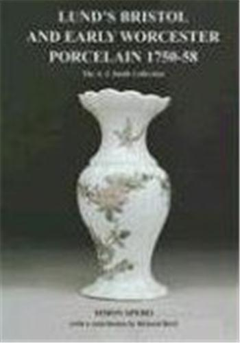 Lund'S Bristol And Early Worcester Porcelain 1750-58 /Anglais - Spero Simon