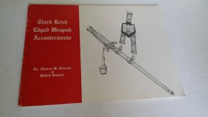 Third Reich Edged Weapons Accouterments - Thomas M. Johnson and Wilfrid Bradarch