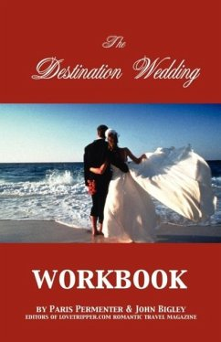 The Destination Wedding Workbook - Permenter, Paris Bigley, John