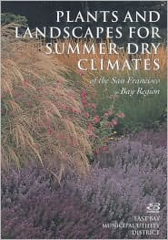 Plants and Landscapes for Summer Dry Climates of the San Francisco Bay Region - Nora Harlow (Editor), Richard Pembroke (Illustrator), Saxon Holt (Photographer)