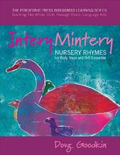 Intery Mintery: Nursery Rhymes for Body, Voice and Orff Ensemble - Goodkin, Doug