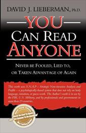 You Can Read Anyone: Never Be Fooled, Lied To, or Taken Advantage of Again - Lieberman, David J.
