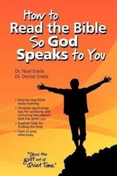 How to Read the Bible So God Speaks to You - Enete, Noel Enete, Denise