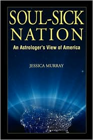Soul-Sick Nation: An Astrologer's View of America - Jessica Murray