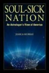 Soul-Sick Nation: An Astrologer's View of America - Murray, Jessica