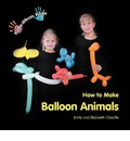 Kids Show Kids How to Make Balloon Animals - Emily Faith Chauffe