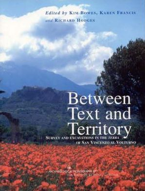 Between Text and Territory - Kim Bowes (Editor), Richard Hodges (Editor), Karen Francis (Editor)