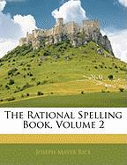 The Rational Spelling Book, Volume 2