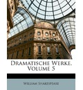 Dramatische Werke, Fuenfter Band - William Shakespeare