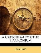 A Catechism for the Harmonium