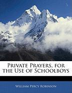 Private Prayers, for the Use of Schoolboys