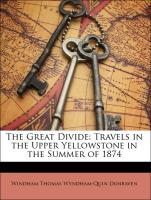 The Great Divide: Travels in the Upper Yellowstone in the Summer of 1874