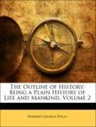 Wells, Herbert George: The Outline of History: Being a Plain History of Life and Mankind, Volume 2