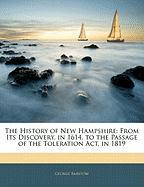 The History of New Hampshire: From Its Discovery, in 1614, to the Passage of the Toleration ACT, in 1819