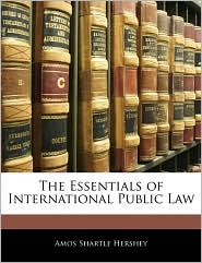 The Essentials Of International Public Law - Amos Shartle Hershey
