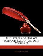 The Letters of Horace Walpole: Earl of Orford, Volume 9
