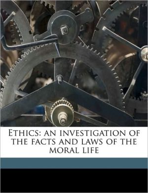 Ethics: An Investigation of the Facts and Laws of the Moral Life - Wilhelm Max Wundt, Edward Bradford Titchener, Margaret Floy Washburn