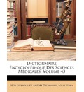 Dictionnaire Encyclopedique Des Sciences Medicales, Volume 43 - Lon Lereboullet