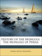 Howorth, Henry Hoyle: History of the Mongols: The Mongols of Persia