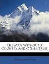 The Man Without a Country and Other Tales - Edward Everett Hale