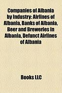 Companies of Albania by Industry: Airlines of Albania, Banks of Albania, Beer and Breweries in Albania, Defunct Airlines of Albania