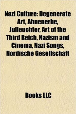 Nazi culture: Degenerate art, Ahnenerbe, Julleuchter, Art of the Third Reich, Nazism and cinema, Nazi songs, Paul Oskar H cker