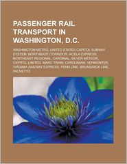 Passenger rail transport in Washington, D.C.: Washington Metro, United States Capitol subway system, Northeast Corridor, Acela Express, Northeast Regional, Cardinal, Silver Meteor, Capitol Limited, MARC Train, Carolinian, Vermonter - Source: Wikipedia