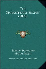 The Shakespeare Secret (1895) - Edwin Bormann, Harry Brett (Translator)