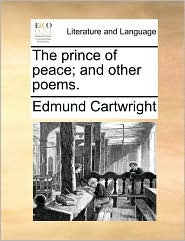 The prince of peace; and other poems. - Edmund Cartwright