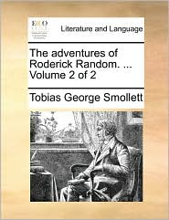 The adventures of Roderick Random. ... Volume 2 of 2 - Tobias George Smollett