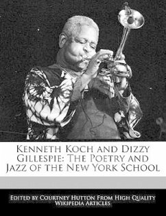 Kenneth Koch and Dizzy Gillespie: The Poetry and Jazz of the New York School - Hutton, Courtney