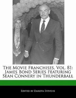 The Movie Franchises, Vol. 81: James Bond Series Featuring Sean Connery in Thunderball - Stevens, Dakota