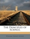 The Principles of Science. - William Stanley Jevons