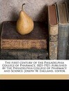 The First Century of the Philadelphia College of Pharmacy, 1821-1921; Published by the Philadelphia College of Pharmacy and Science - Joseph Winters England