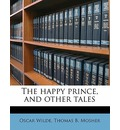The Happy Prince, and Other Tales - Oscar Wilde