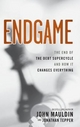 The End Game - John Mauldin; Jonathan Tepper